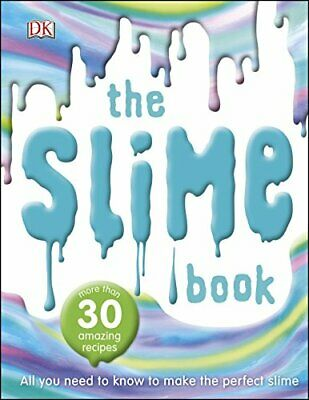 The Slime Book: All You Need to Know to Make the Perfect Slime by DK Book The