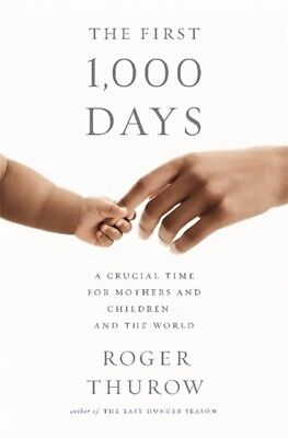 The First 1,000 Days (Hardcover), Thurow, Roger, 9781610395854