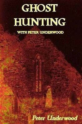 Ghost Hunting with Peter Underwood (Paperback), Peter Underwood, ...