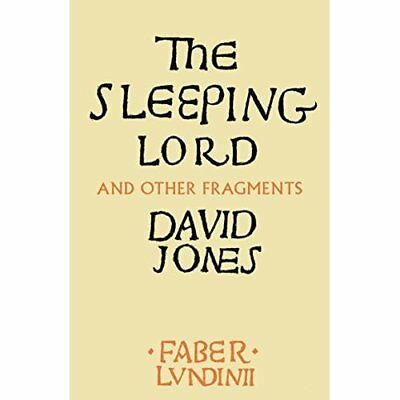The Sleeping Lord: And Other Fragments  - Paperback NEW Jones, David 27/04/2017