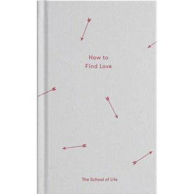 How to Find Love  - Hardback NEW Life, The Schoo 27/07/2017