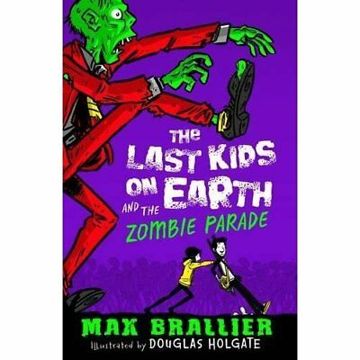 Last Kids on Earth and the Zombie Parade - The Last Kid - Paperback NEW Brallier