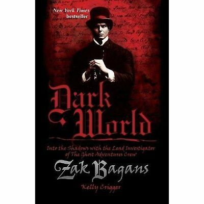Dark World: Into the Shadows with the Lead Investigator - Paperback NEW Bagans,