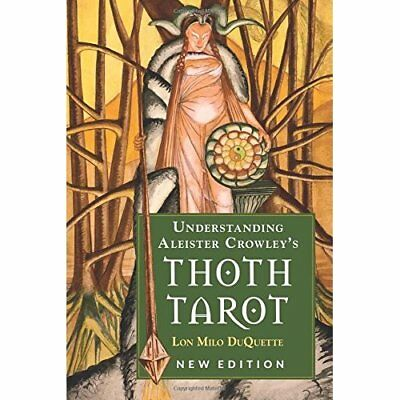 Understanding Aleister Crowley's Thoth Tarot: New Editi - Paperback NEW DuQuette