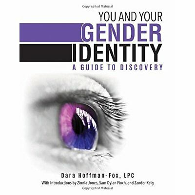 You and Your Gender Identity: A Guide to Discovery - Paperback NEW Hoffman-Fox,