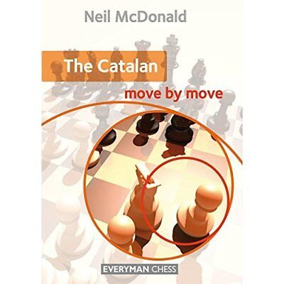 The Catalan: Move by Move - Paperback NEW McDonald, Neil 07/06/2017