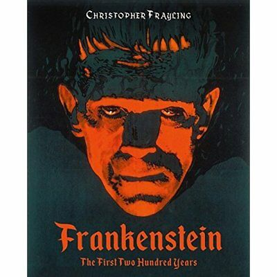 Frankenstein: The First Two Hundred Years - Hardcover NEW Frayling, Chris 11/09/