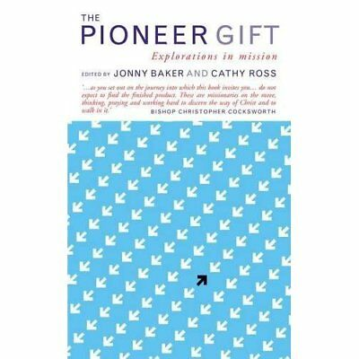 The Pioneer Gift: Explorations in mission - Paperback NEW Ross, Cathy 07/01/2016