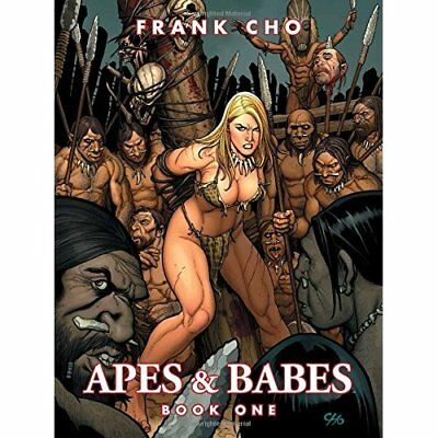 Apes and Babes: 1 - Paperback NEW Frank Cho(Autho 17-May-16