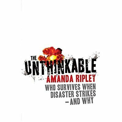 The Unthinkable: Who Survives When Disaster Strikes - a - Paperback NEW Ripley,