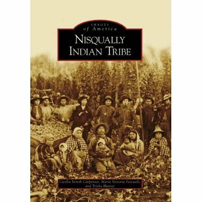 Nisqually Indian Tribe, Washington (Images of America S - Paperback NEW Cecelia