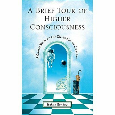 A Brief Tour of Higher Consciousness: A Cosmic Book on  - Paperback NEW Bentov,