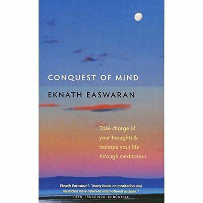 Conquest of Mind: Take Charge of Your Thoughts and Resh - Paperback NEW Easwaran