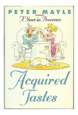 Acquired Tastes by Mayle, Peter Hardback Book The Cheap Fast Free Post
