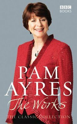 Pam Ayres - The Works: The Classic Collection by Ayres, Pam Hardback Book The