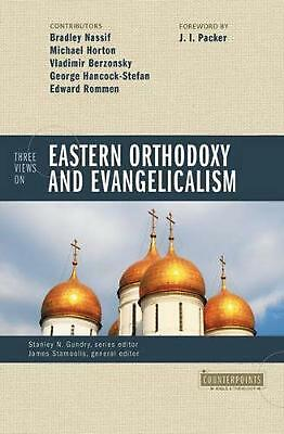 Three Views on Eastern Orthodoxy and Evangelicalism by James J. Stamoolis (Engli