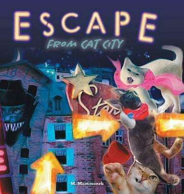 Escape from Cat City: Pepper's Incredible Adventure by M. Mammonek Hardcover Boo