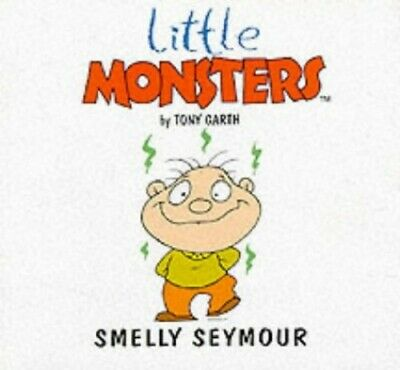 Smelly Seymour (Little Monsters) by Garth, Tony Paperback Book The Cheap Fast