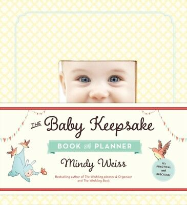 Baby Keepsake Book and Planner, The (Diary), Weiss, Mindy, 9780761181712