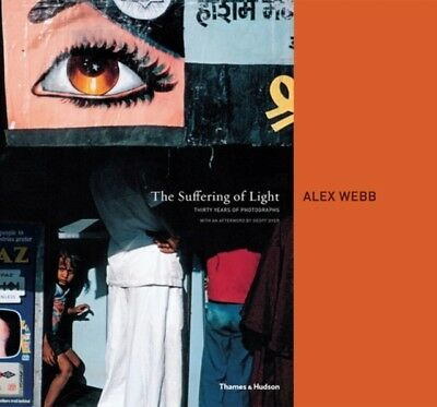 The Suffering of Light: Thirty Years of Photographs by Alex Webb . 9780500543979