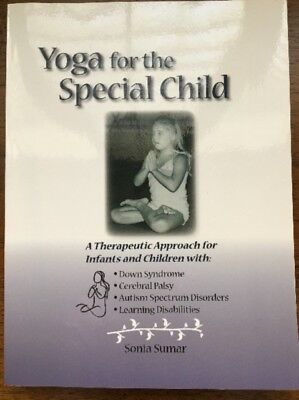 YOGA FOR THE SPECIAL CHILD: A Therapeutic Approach for Infants and Children wit.