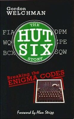 The Hut Six Story : Breaking the Enigma Codes (Paperback), Welchm. 9780947712341