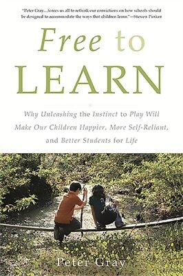 Free to Learn (Paperback), Gray, Peter, 9780465084999