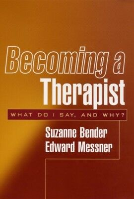 Becoming a Therapist: What Do I Say, and Why? (Paperback), Bender. 9781572309432