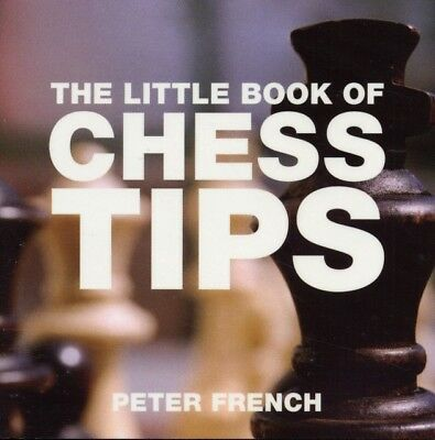 The Little Book of Chess Tips (Little Book of Tips (Absolute Pres...