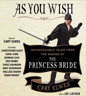 As You Wish: Inconceivable Tales from the Making of The Princess Bride (Audio C.