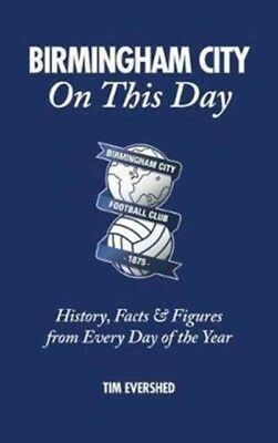 Birmingham City On The Day, Evershed, Tim, 9781785313080