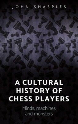 CULTURAL HISTORY OF CHESSPLAYERS, Sharples, John, 9781784994204