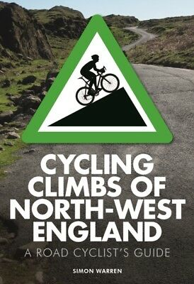 CYCLING CLIMBS OF NORTH WEST ENGLAND, Warren, Simon, 9780711237087