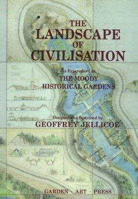LANDSCAPE OF CIVILIZATION CREATED AT THE, Jellicoe, Sir Geoffrey,...
