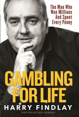 Gambling For Life, Findlay, Harry, 9781910335604