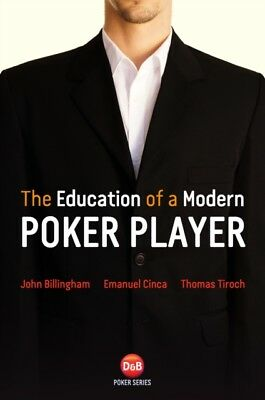 The Education of a Modern Poker Player (D&B Poker) (Paperback), B...