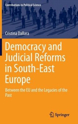 Democracy and Judicial Reforms in South-East Europe: Between the ...