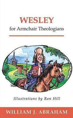 Wesley For Armchair Theologians         , Abraham, William J., 9780664226213