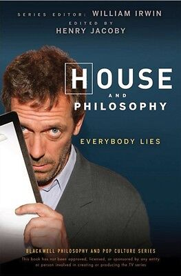 House and Philosophy: Everybody Lies (The Blackwell Philosophy and Pop Culture .