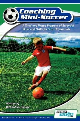 Coaching Mini Soccer: A Tried And Tested, Seedhouse, Richard, 9780956675200