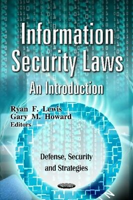 INFORMATION SECURITY LAWS, Howard, Gary M., 9781621007852