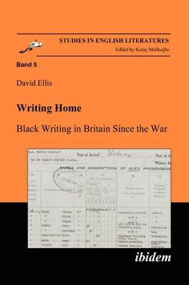 Writing Home. Black Writing in Britain Since the War: 5 (Studies ...