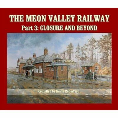 Meon Valley Railway 3 Closure & Beyond - Hardcover NEW Kevin Robertson 2013-05-2
