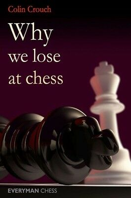 Why We Lose at Chess (Everyman Chess) (Paperback), Crouch, Colin, 9781857446364
