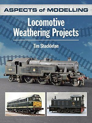 Aspects of Modelling: Locomotive Weathering Projects New Paperback Book Tim Shac
