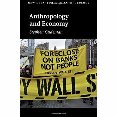 Anthropology Economy New Departures Anthropology Step. 9781107130869 Cond=LN:NSD