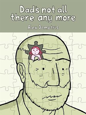 Dad's Not All There Any More: A comic about dementia (Paperback),...