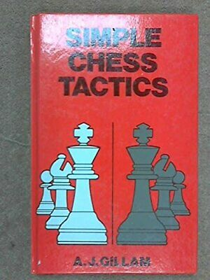 Simple Chess Tactics (Discovering Chess) by Gillam, Tony Hardback Book The Cheap