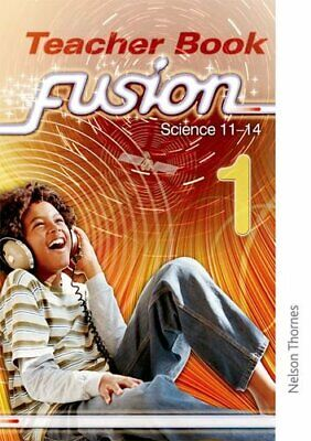 Fusion 1 Teacher's Book: Science 11-14: Teacher Book by Miller, Ruth Paperback