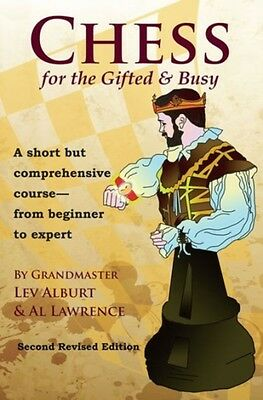 CHESS FOR THE GIFTED 38 BUSY 8211, Alburt, Lev, Lawrence, Al, 978...